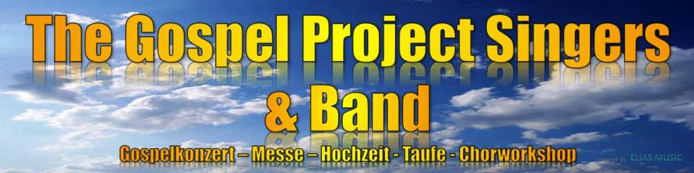 The Gospel Project Singers & Band - Gospelensemble ...powered by ELIAS MUSIC